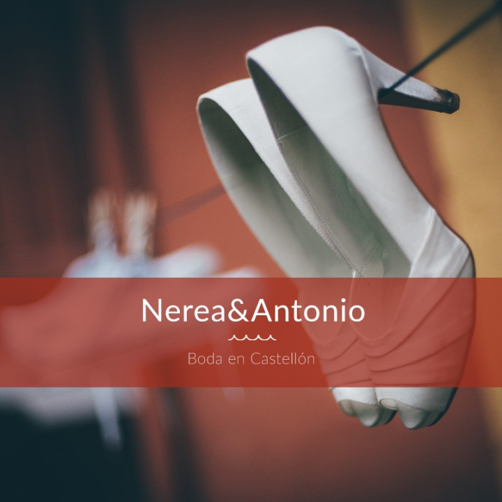 Nerea&Antonio. Boda en Castellón