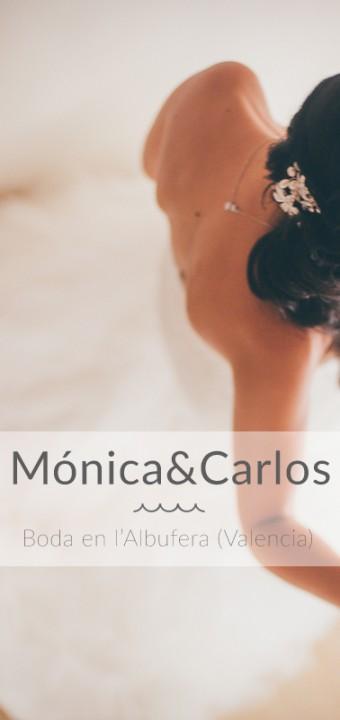 Mónica&Carlos - Boda en la Albufera (Valencia)